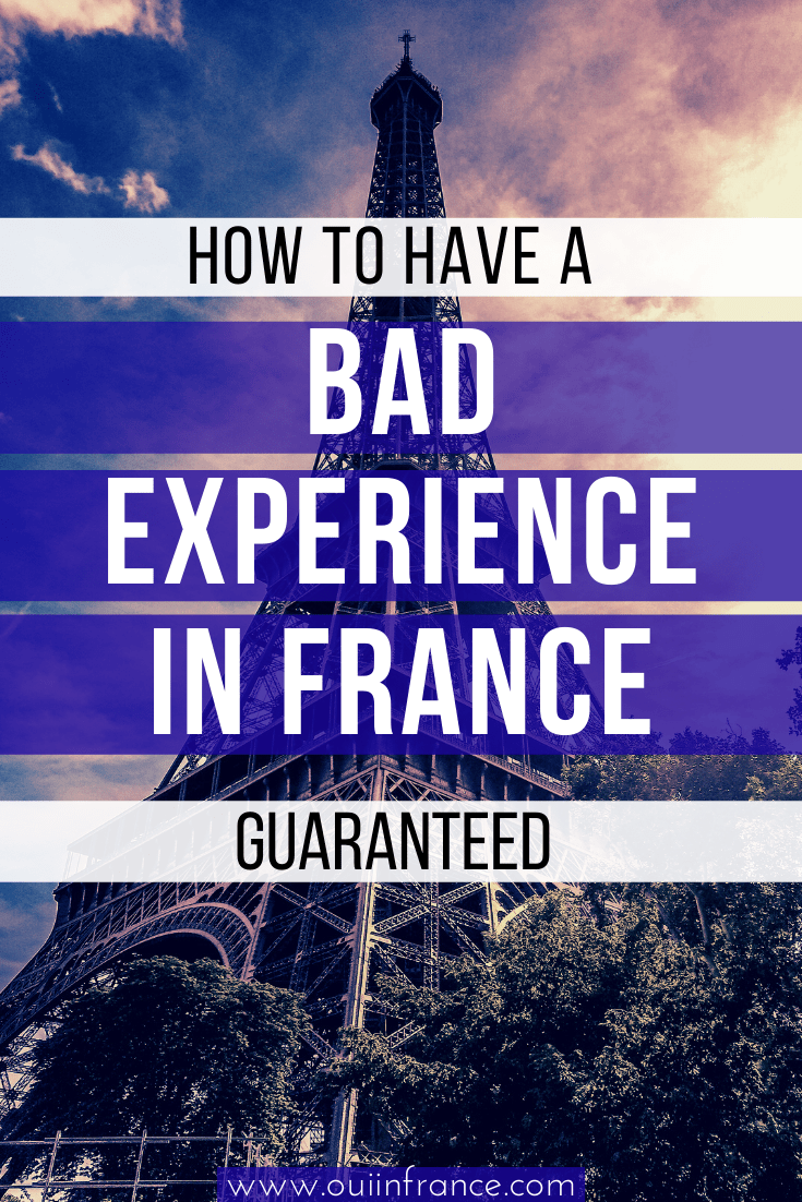 how to have a bad experience in france (2)