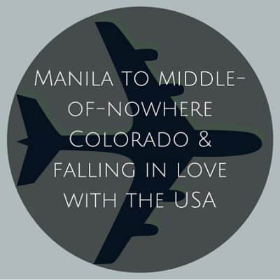 Manila to middle-of-nowhere Colorado & falling in love with the USA