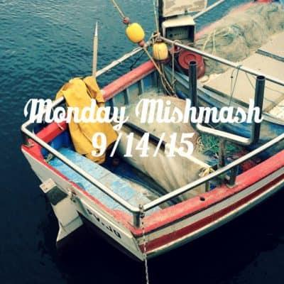 Monday Mishmash 9/14/15