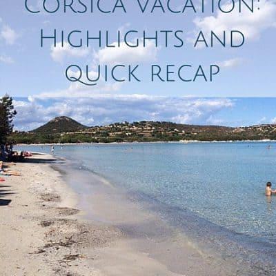 Corsica vacation: Highlights and quick recap