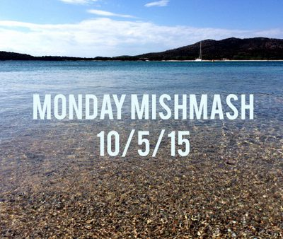 Monday Mishmash 10/5/15: Back from vacation!