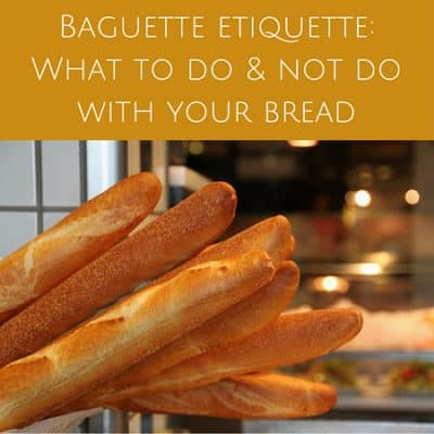 Baguette etiquette: What to do and not do with your bread
