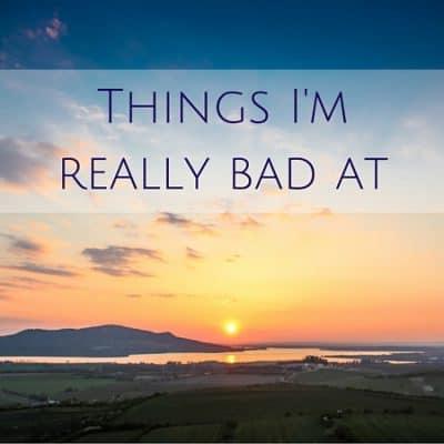 8 Things I'm really bad at