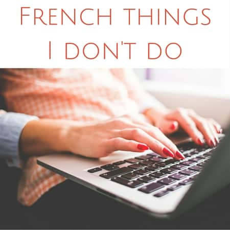 french things i don't do