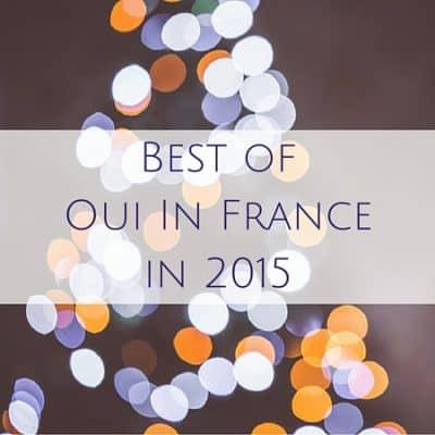 Looking back: Best of Oui In France in 2015