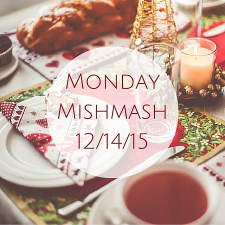 Monday Mishmash 12-14-15