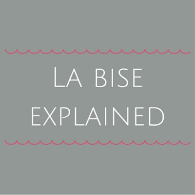 French cheek kisses: La bise explained