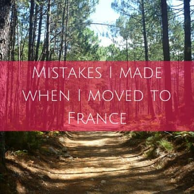 Mistakes I made when I moved to France