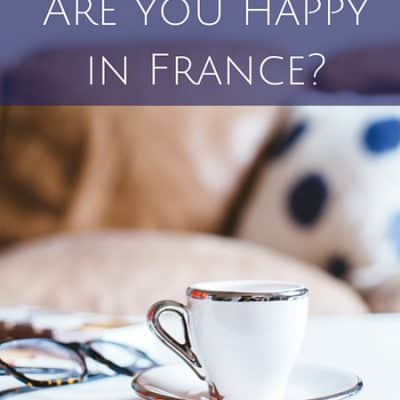 Are you happy in France?