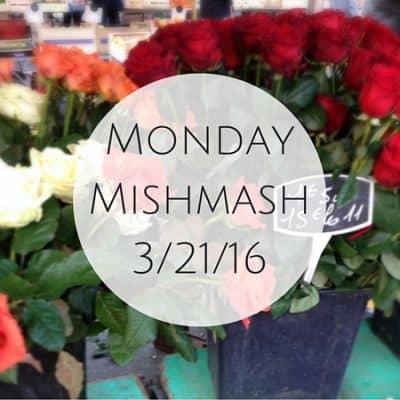 Monday Mishmash 3/21/16