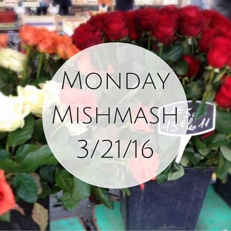 Monday Mishmash 3-21-16