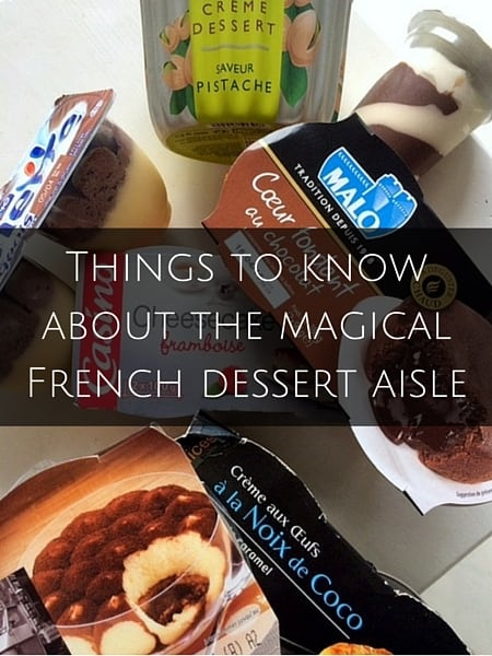 Things to know about the magical French dessert aisle