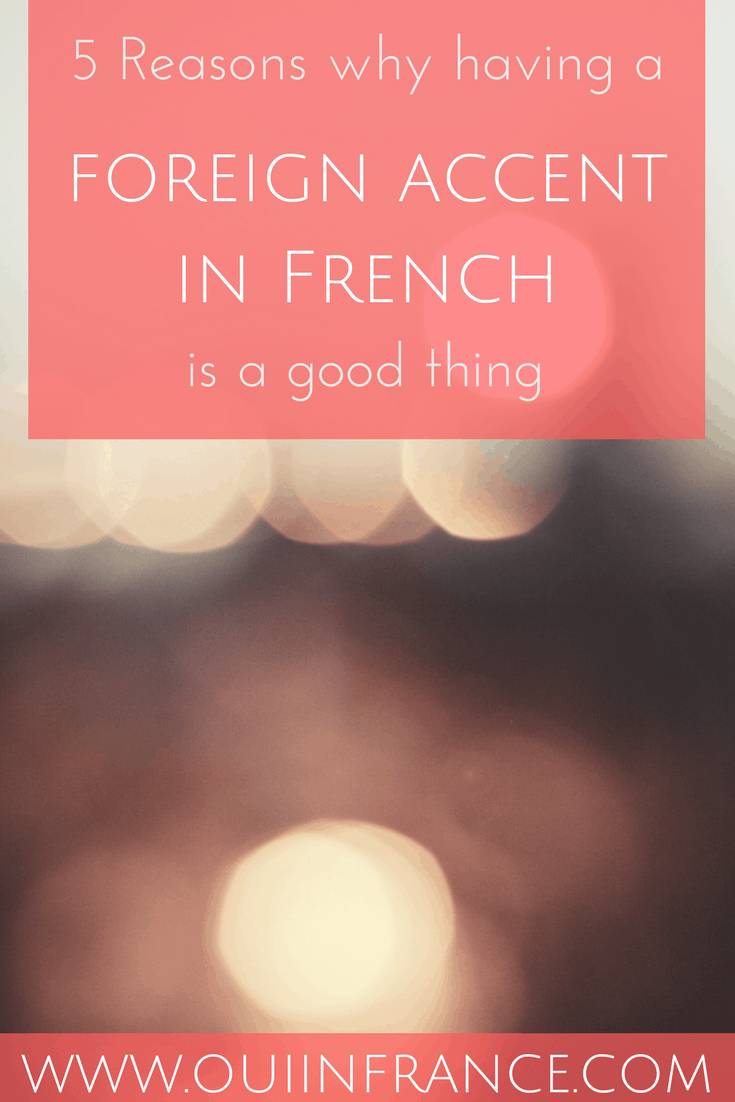 foreign accent in French is a good thing