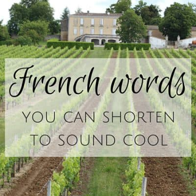 Quick French lesson: Words you can shorten to sound cool