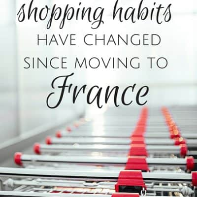 How my shopping habits have changed since moving to France