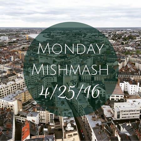 Monday Mishmash