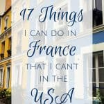 17 Things I can do in France that I can't in the USA