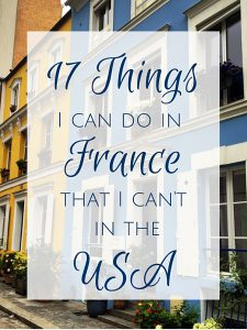 Things I can do in France that I can't in the USA