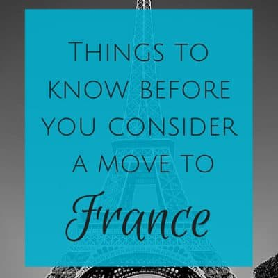 Things to know before you consider a move to France