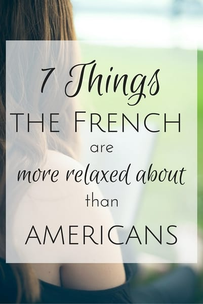 french are more relaxed than americans