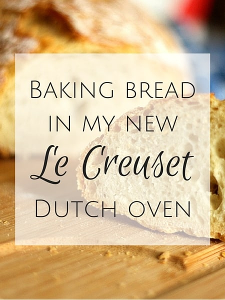 Baking bread in my new Le Creuset Dutch oven