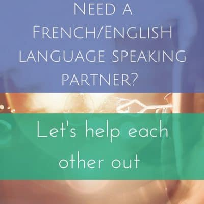 Need a French/English language speaking partner? Let's help each other out