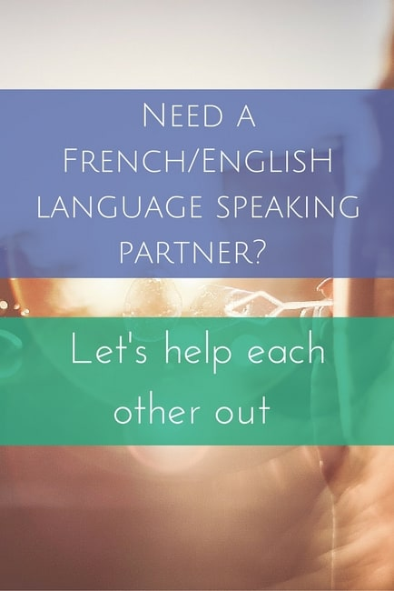 Need a French/English language speaking partner? Let's help each