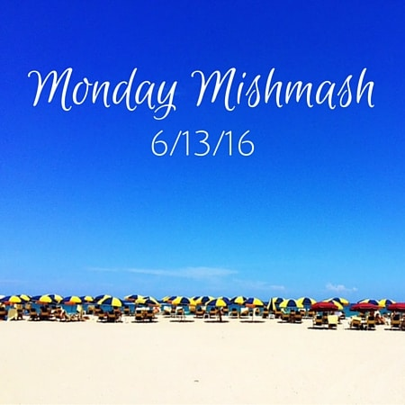 Monday Mishmash june 13