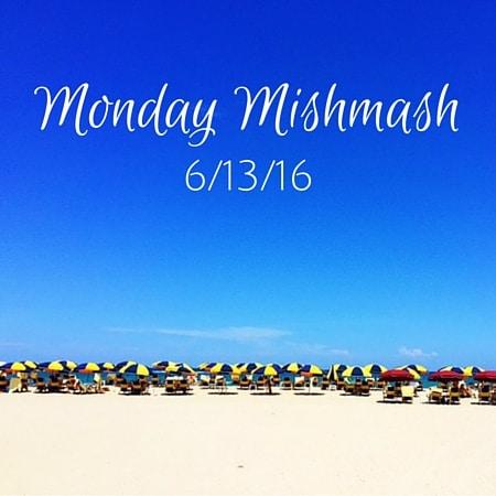 Monday Mishmash june 13