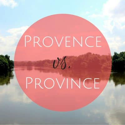 Quick French lesson: Provence vs. province
