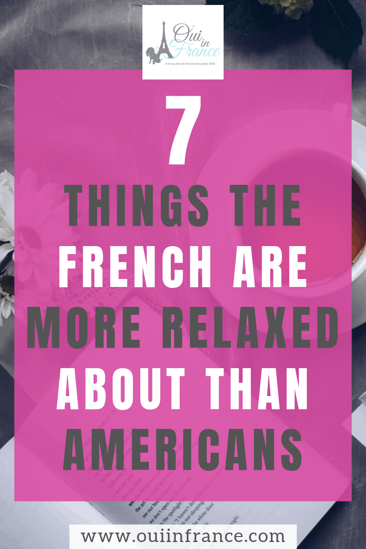 things the french are more relaxed about than americans