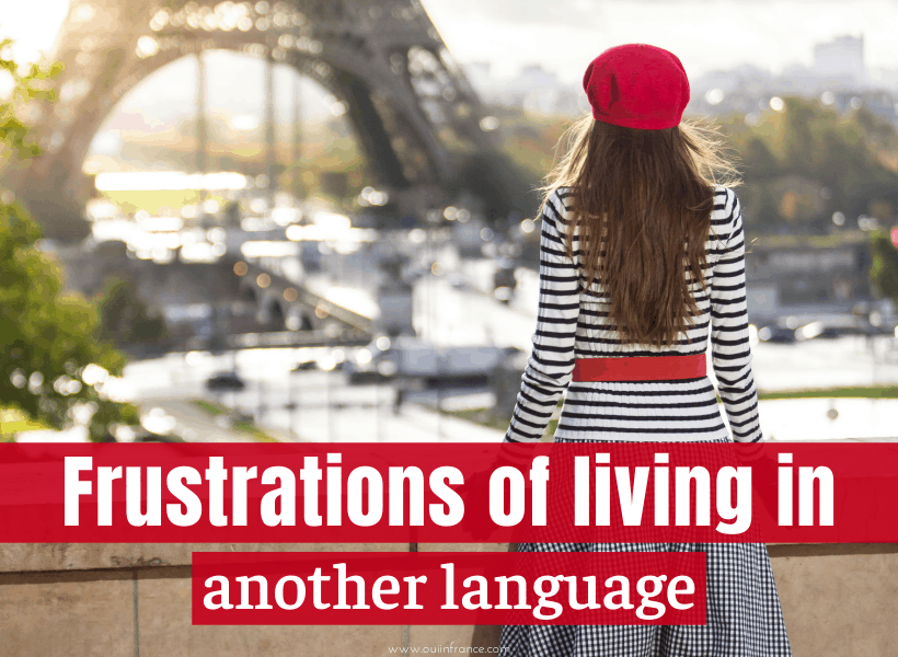 Frustrations of living in another language abroad expat