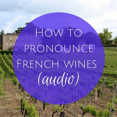 How to pronounce French wines (AUDIO)