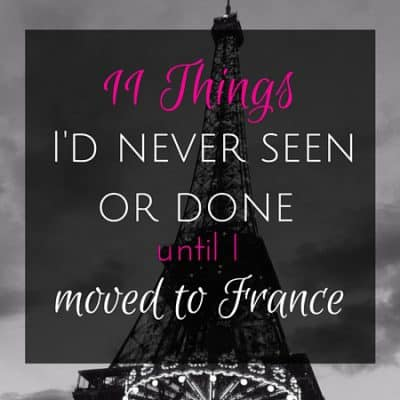 11 Things I'd never seen or done until I moved to France: Part 2