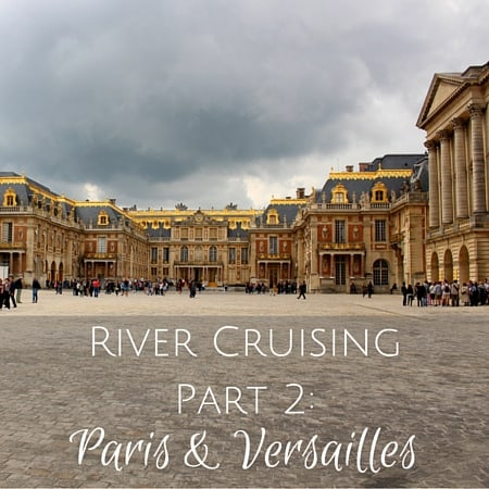 River Cruising paris and versailles croisieurope