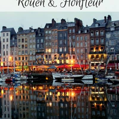 River Cruising Part 3: Rouen & Honfleur