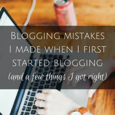 Blogging mistakes I made when I first started Oui In France (and a few things I got right)