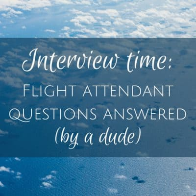 Interview with my cousin: Q&A with a flight attendant