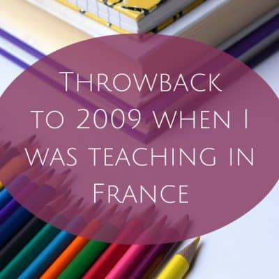 Throwback to 2009 when I was teaching in France