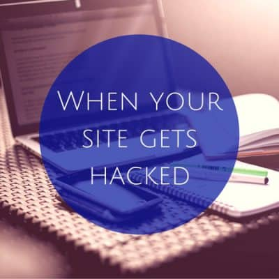 When your site gets hacked