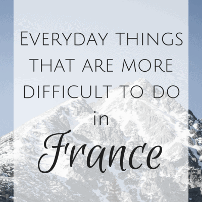 7 Everyday things that are more difficult to do in France