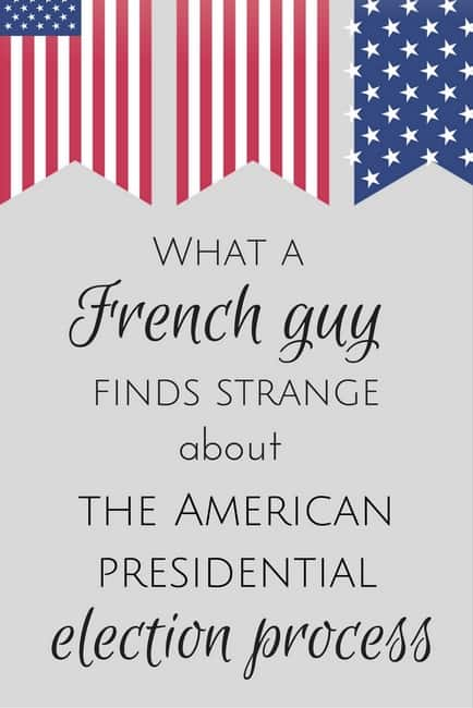 what-a-french-guy-finds-strange-about-the-american-presidential-election-process-1