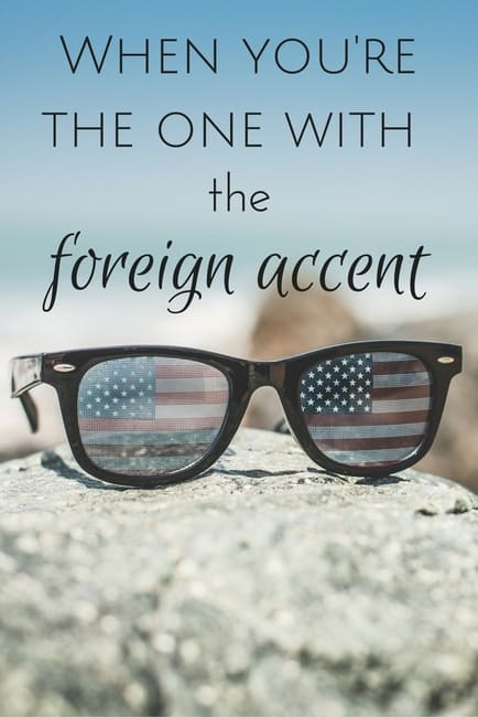 when-youre-the-one-with-the-accent
