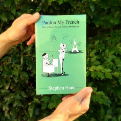 """Pardon My French"" by Stephen Hare is the French book you've been waiting for"