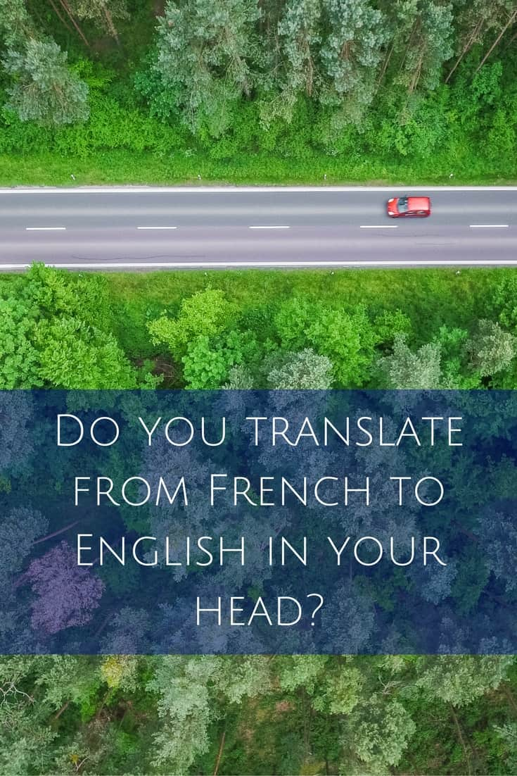 do-you-translate-from-french-to-english-in-your-head