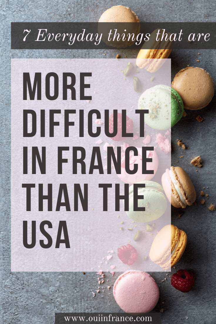 everyday things more difficult in france