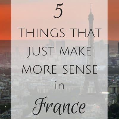 5 Things that make more sense in France