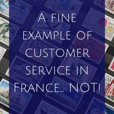 A fine example of customer service in France… NOT!