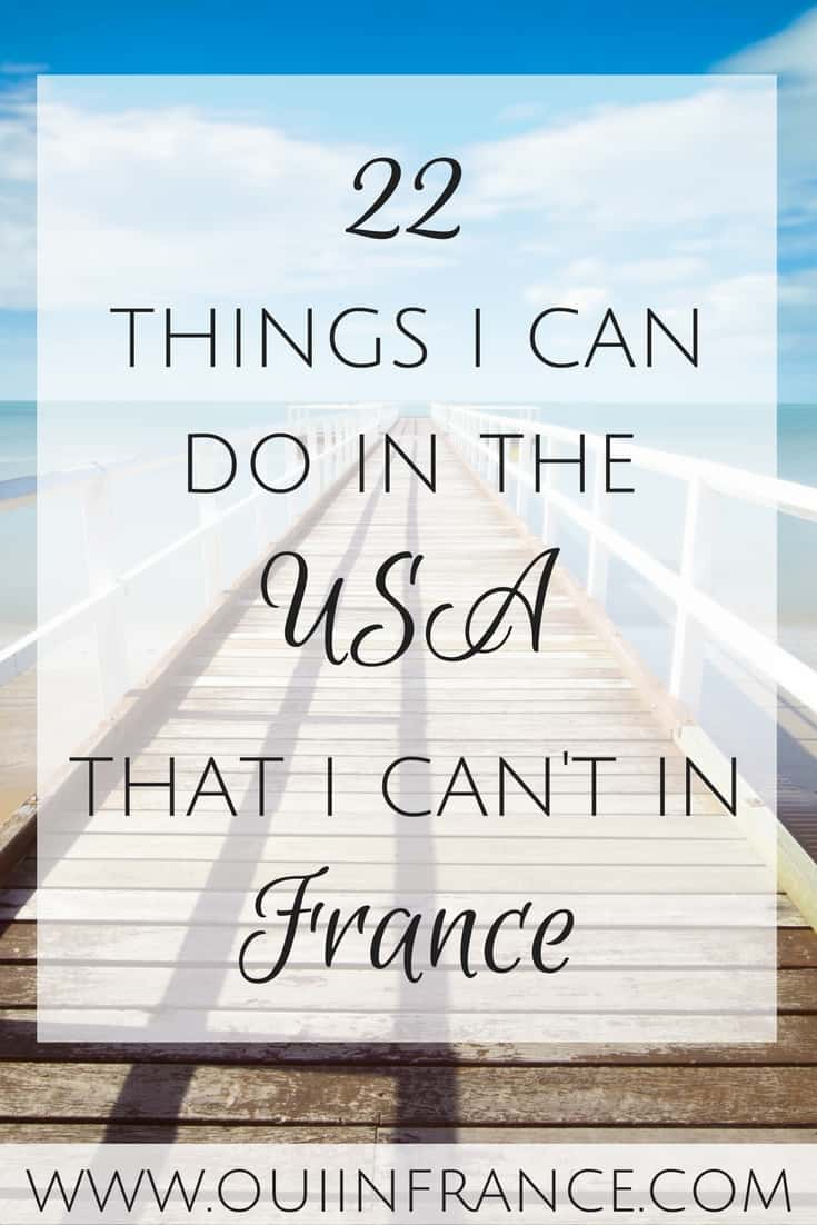 things i can do in usa and not in france