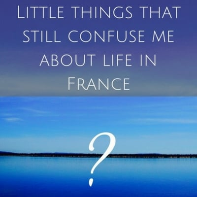 7 Little things that still confuse me about life in France